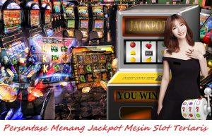 Persentase Menang Jackpot Mesin Slot Terlaris